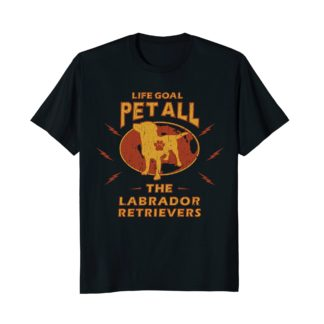 Dog T Shirts | Life Goal Pet All The Labrador Retrievers