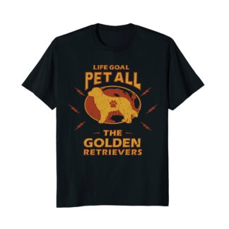 Funny Dog T Shirts | Life Goal Pet All The Golden Retrievers