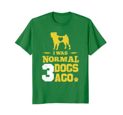 Funny Dog Owner T Shirts Women Men | I Was Normal 3 Dogs Ago