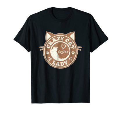 Cat Coffee Shirts | Crazy Cat Lady Coffee Brown T-Shirt