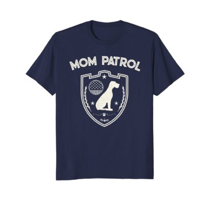 Funny Dog Mom Shirts | Mom Patrol T-Shirt